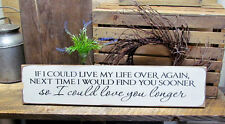 Rustic Wedding Sign, If I Could LiveMy Life Over Again, Love  - Anniversary,