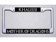 """GAME OF THRONES FANS! """"KHALEESI/MOTHER OF DRAGONS""""  LICENSE PLATE FRAME"""