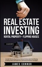Real Estate Investing: Rental Property + Flipping Houses (2 Manuscripts): I.
