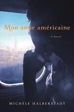 Mon Amie Américaine by Michèle Halberstadt (2016, Paperback)