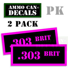 303 BRIT Ammo Decal Sticker bullet ARMY Gun safety Can Box Hunting 2 pack PK