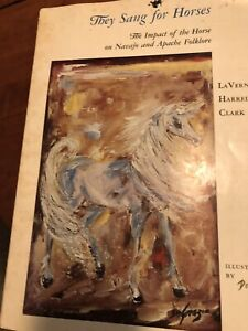 THEY SANG FOR HORSES,IMPACT OF THE HORSE ON NAVAJO & APACHE FOLKLORE BY CLARK,PB