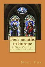 Four Months in Europe : A New Zealand Academic at Large (2014, Paperback)