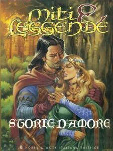 MITI E LEGGENDE STORIE D'AMORE  AA.VV. HOBBY & WORK PUBLISHING 1998