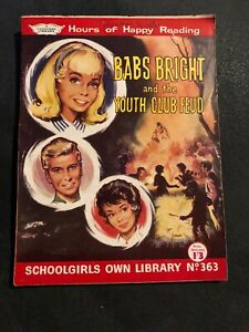 SCHOOLGIRLS' OWN LIBRARY No.363  'BARBS BRIGHT AND THE YOUTH CLUB FEUD' 1961