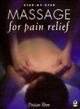 Step-By-Step Massage for Pain Relief Pb (Step-By-Step Guides), Shen, Peijian   P
