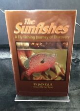 The Sunfishes A Fly Fishing Journey of Discovery Jack Ellis