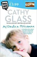 My Dad's a Policeman : Quick Reads Edition, Paperback by Glass, Cathy, Brand ...