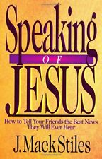 Speaking of Jesus: How to Tell Your Friends the Best News They Will Ever Hear by
