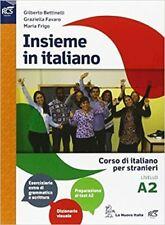 INSIEME IN ITALIANO. LIVELLO A2. PER LE SCUOLE SUPERIORI  - BETTINELLI GILBERTO