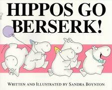Hippos Go Berserk!: By Boynton, Sandra