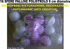 PALLA SFERA PALLINA POLISTIROLO 16 Pz Diam. Cm. 9 DECOUPAGE PATCHWORK PITTURA