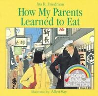 How My Parents Learned to Eat by Ina R. Friedman  A Reading Rainbow Book Paperbk