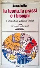 AGNES HELLER LA TEORIA LA PRATICA I BISOGNI LA CRITICA DELLA VITA SAVELLI 1978