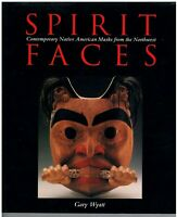 Spirit Faces: Contemporary Native American Masks from the Northwest - Paperback