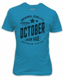 Legends are born in October T-Shirt - Birthday Present Gift Superior Quality