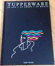 ►LIVRE TUPPERWARE - 30 ANS - 30 CHEFS - 30 MENUS / ALBIN MICHEL / 1991