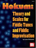MEL BAY 98057 Hokum: Theory and Scales for Fiddle Tunes and Fiddle Improvisation