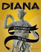 Diana : Roman Goddess of the Hunt, Paperback by Leavitt, Amie Jane, Brand New...