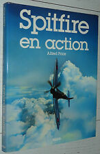 AVIATION SPITFIRE EN ACTION / A. PRICE / BATAILLE ANGLETERRE LUFTWAFFE INDOCHINE