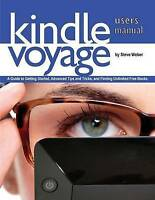 Kindle Voyage Users Manual : A Guide to Getting Started, Advanced Tips and Tr...