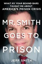 Mr. Smith Goes to Prison: What My Year Behind Bars