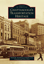 Chattanooga's Transportation Heritage [Images of America] [TN]