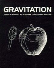 GRAVITATION by Charles W. Misner, Kip S. Thorne, John A. Wheeler 1973