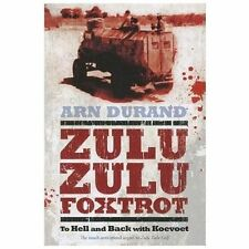 Zulu Zulu Foxtrot : To Hell and Back with Koevoet by Arn Durand (2012, Paperback
