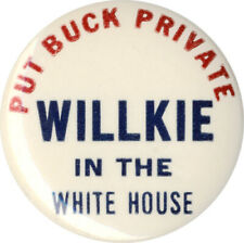 1940 Put BUCK PRIVATE Wendell WILLKIE in WHITE HOUSE Campaign Button