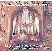 20th Century Organ Masterpieces - John Scott, New York(1998)...CD New & Sealed..
