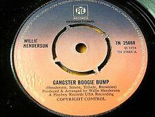 """WILLIE HENDERSON - GANGSTER BOOGIE BUMP   7"""" VINYL"""