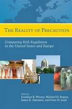 The Reality of Precaution: Comparing Risk Regulation in the United States and Eu