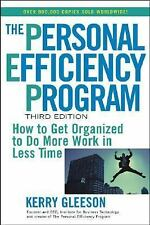 THE PERSONAL EFFICIENCY PROGRAM HOW TO GET ORGANIZED TO DO MORE IN LESS TIME NEW