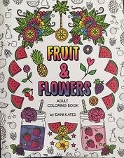 Fruit & Flowers Adult Coloring Book by Dani Kates (2017 Paperback)