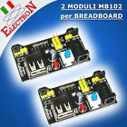 2x MODULI ALIMENTATORE x BREADBOARD MB102 USCITA DC 3,3V / 5V ARDUINO PROTOBOARD
