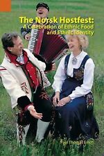 The Norsk Høstfest : A Celebration of Ethnic Food and Ethnic Identity by...