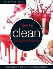 """""""How to Clean Just About Everything"""" *NEW* by Reader's Digest (Australia)"""