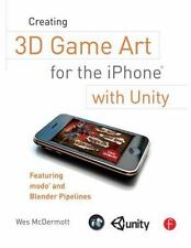 Creating 3D Game Art for the iPhone with Unity: Featuring modo and Blender pipel