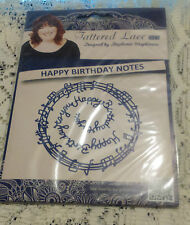 BRAND NEW TATTERED LACE DIE- HAPPY BIRTHDAY NOTES - 2016 RELEASE