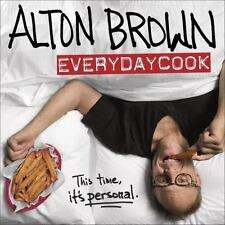 Alton Brown: Everydaycook: A Cookbook by Alton Brown