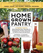Homegrown Pantry : A Gardener's Guide to Selecting the Best Varieties and Plant…