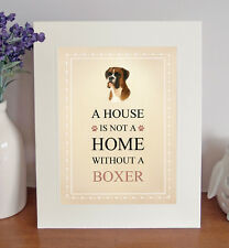 Boxer (Brindle) 8 x 10 A HOUSE IS NOT A HOME Picture 10x8 Dog Print Fun Gift
