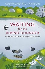 Waiting for The Albino Dunnock How Birds Can Change Your Life 9781474603010