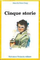 Cinque storie - Marcello Ettore Gangi,  1987,  Salvatore Sciascia Editore