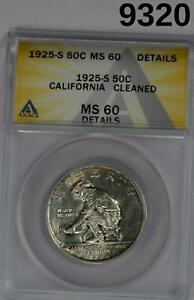 1925 S CALIFORNIA COMMEMORATIVE HALF ANACS CERTIFIED MS60 CLEANED #9320