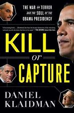 Kill or Capture: The War on Terror and the Soul of the Obama Presidency, Klaidma