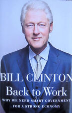 Bill Clinton Signed Back To Work 1/1 Hardback Book JSA
