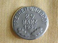 VINTAGE WWII GERMAN PIN FREIHEIT UND BROT 29 MARZ 1936