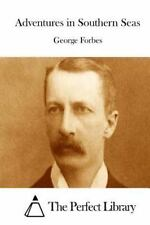 Adventures in Southern Seas by George Forbes (2015, Paperback)